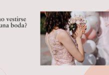 como vestirse para una boda