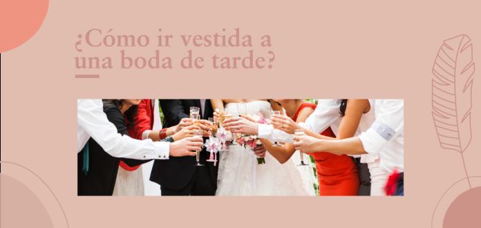 cómo ir vestida a una boda de tarde